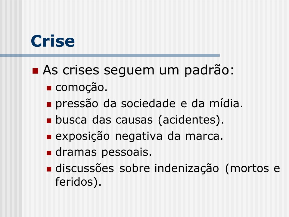 Crise As crises seguem um padrão: comoção.