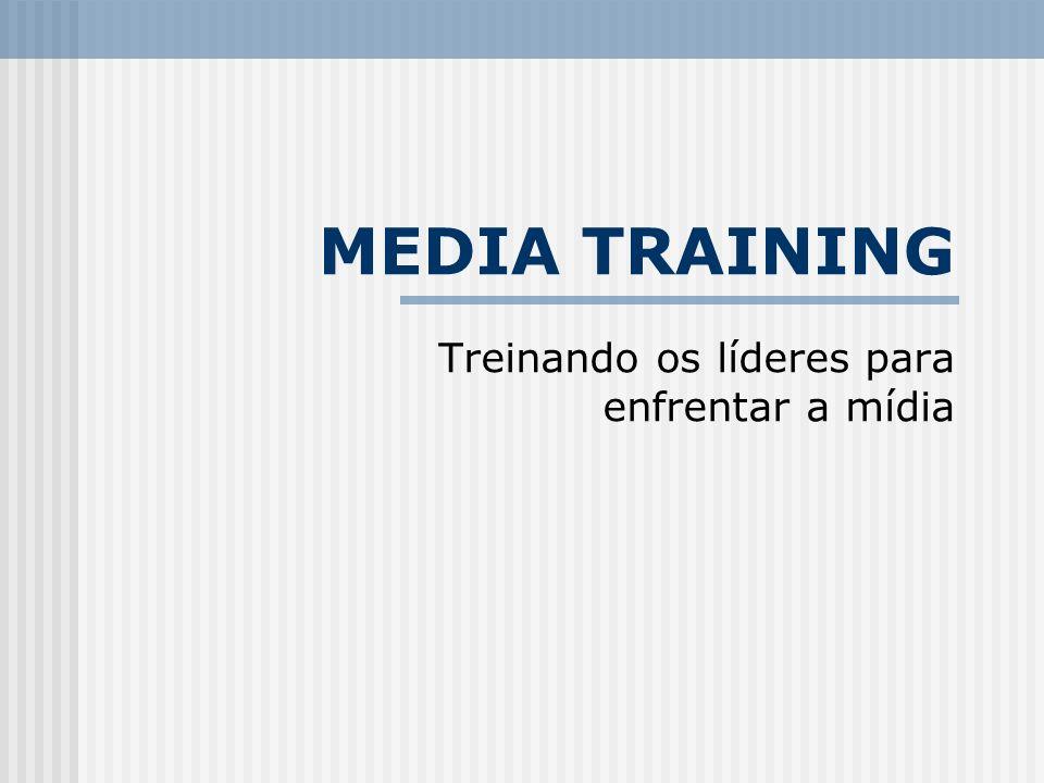 Treinando os líderes para enfrentar a mídia