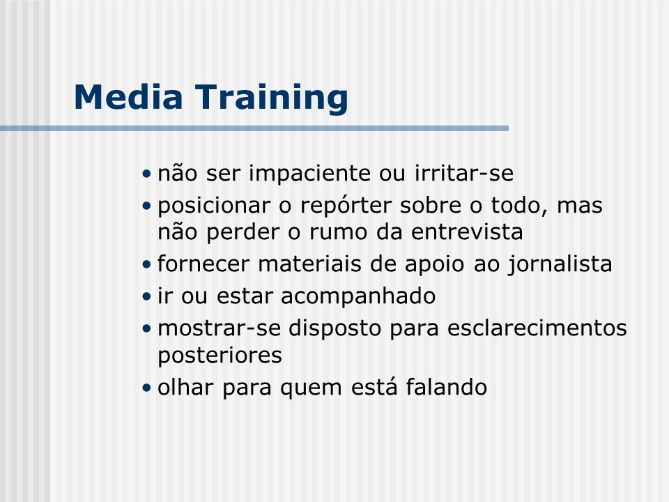 Media Training não ser impaciente ou irritar-se