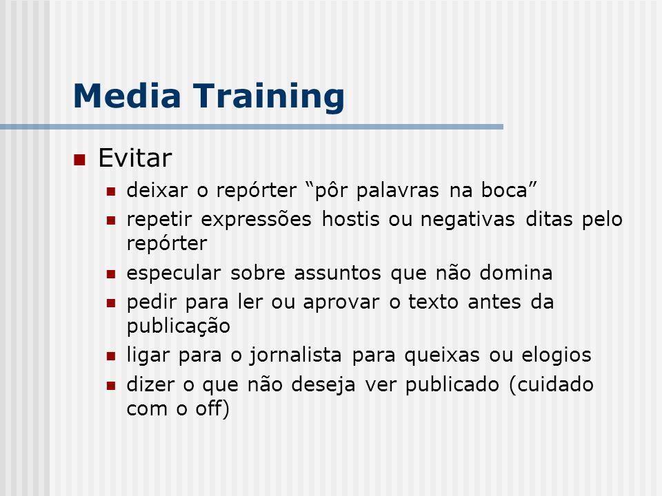 Media Training Evitar deixar o repórter pôr palavras na boca