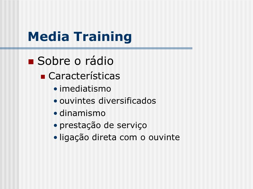 Media Training Sobre o rádio Características imediatismo