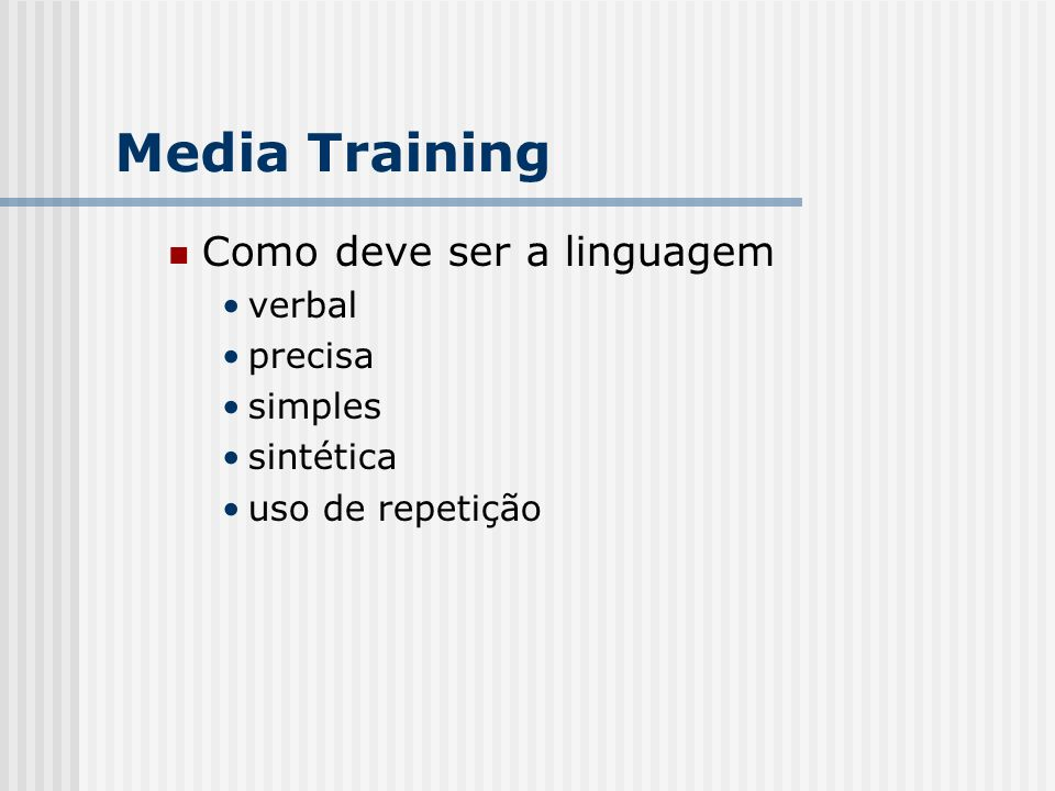 Media Training Como deve ser a linguagem verbal precisa simples