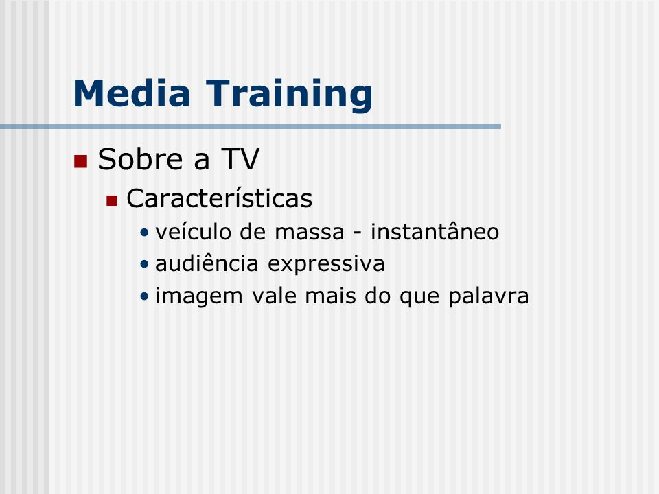 Media Training Sobre a TV Características