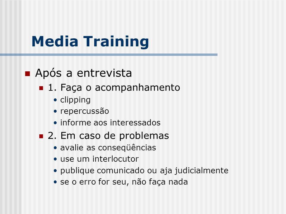 Media Training Após a entrevista 1. Faça o acompanhamento