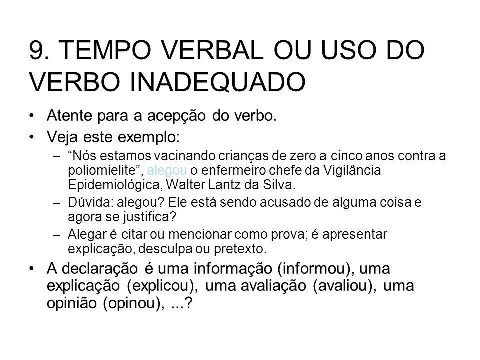 9. TEMPO VERBAL OU USO DO VERBO INADEQUADO