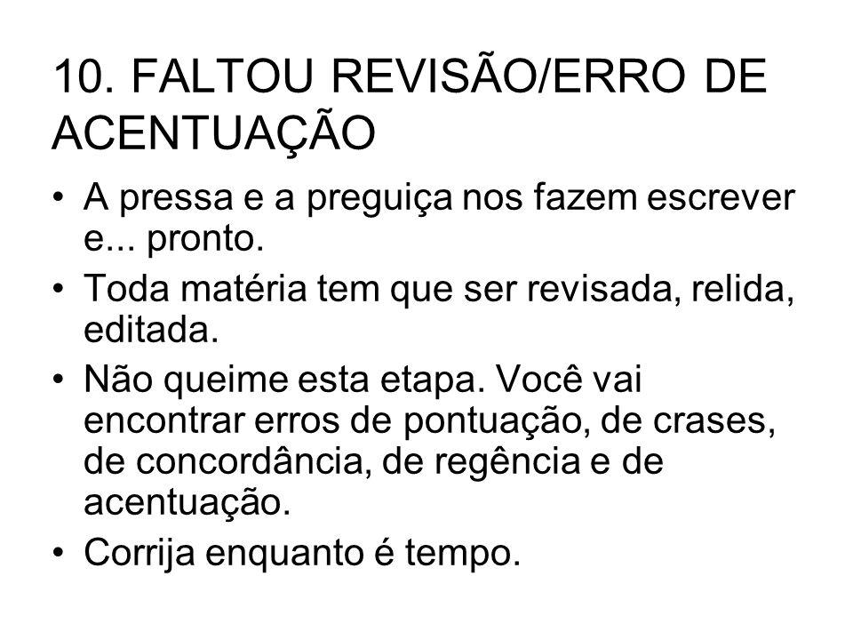 10. FALTOU REVISÃO/ERRO DE ACENTUAÇÃO
