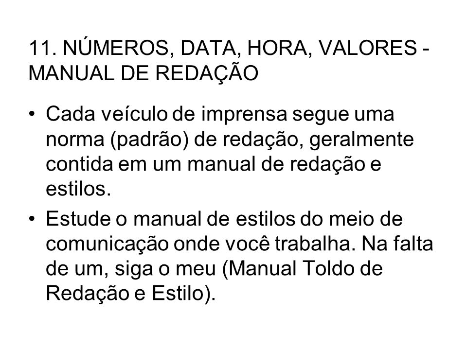 11. NÚMEROS, DATA, HORA, VALORES - MANUAL DE REDAÇÃO