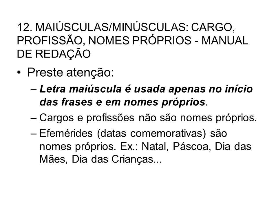 12. MAIÚSCULAS/MINÚSCULAS: CARGO, PROFISSÃO, NOMES PRÓPRIOS - MANUAL DE REDAÇÃO