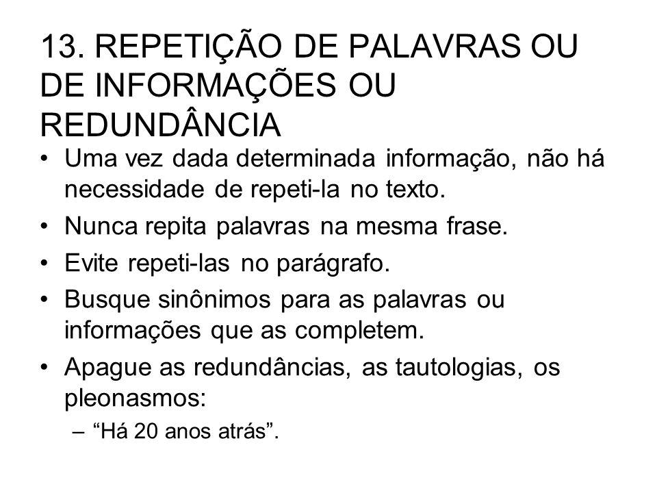 13. REPETIÇÃO DE PALAVRAS OU DE INFORMAÇÕES OU REDUNDÂNCIA