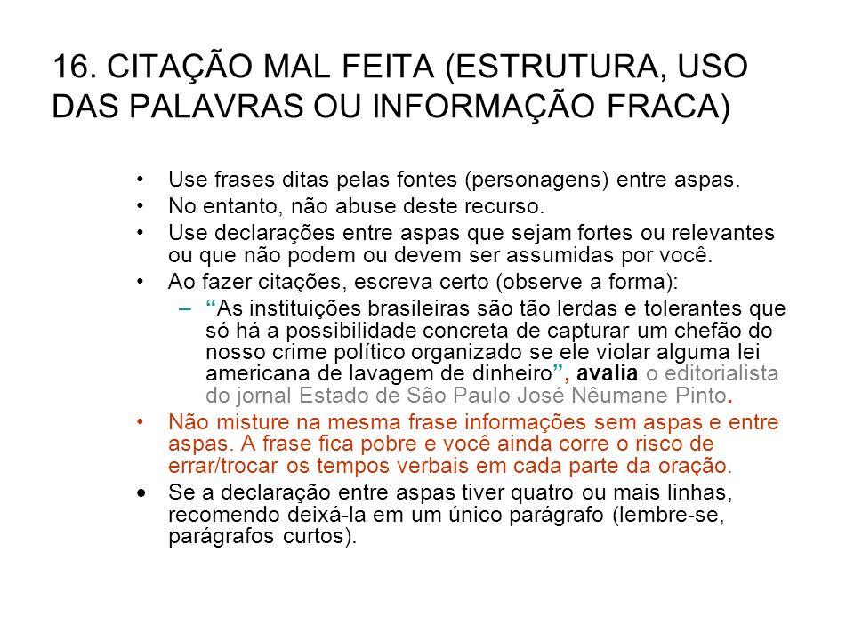 16. CITAÇÃO MAL FEITA (ESTRUTURA, USO DAS PALAVRAS OU INFORMAÇÃO FRACA)