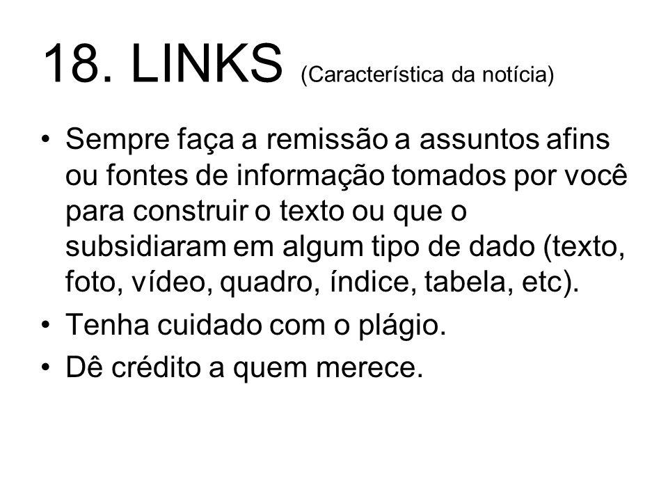 18. LINKS (Característica da notícia)