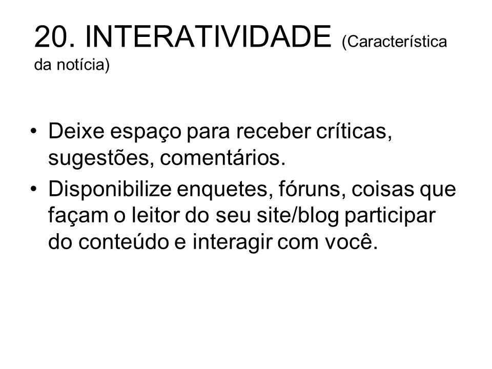 20. INTERATIVIDADE (Característica da notícia)