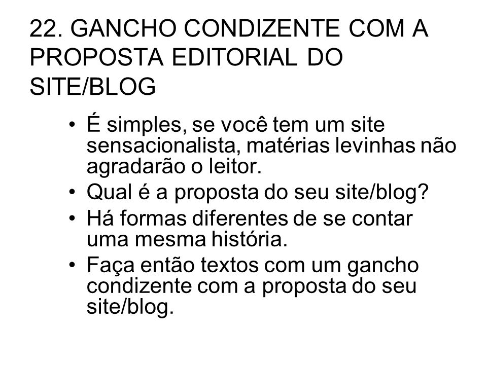 22. GANCHO CONDIZENTE COM A PROPOSTA EDITORIAL DO SITE/BLOG