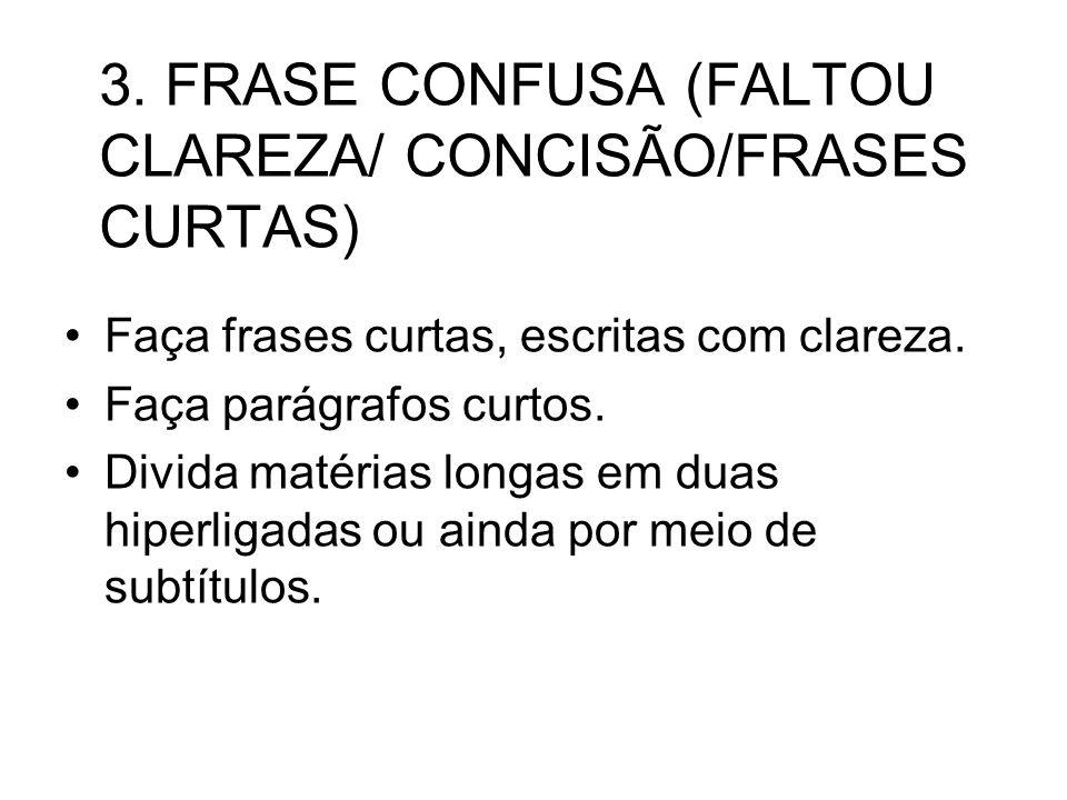 3. FRASE CONFUSA (FALTOU CLAREZA/ CONCISÃO/FRASES CURTAS)