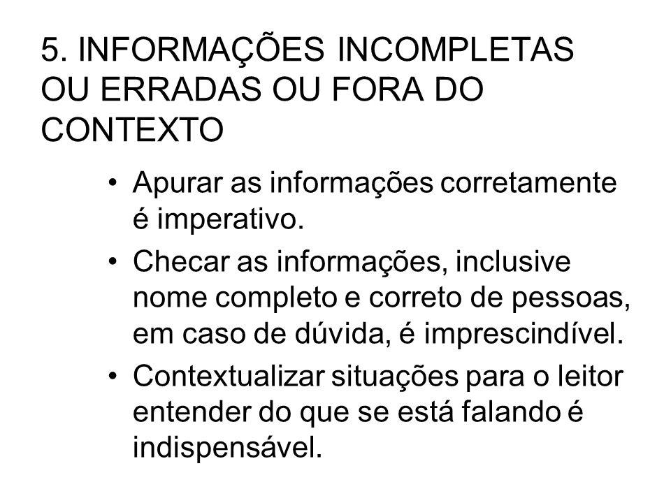 5. INFORMAÇÕES INCOMPLETAS OU ERRADAS OU FORA DO CONTEXTO