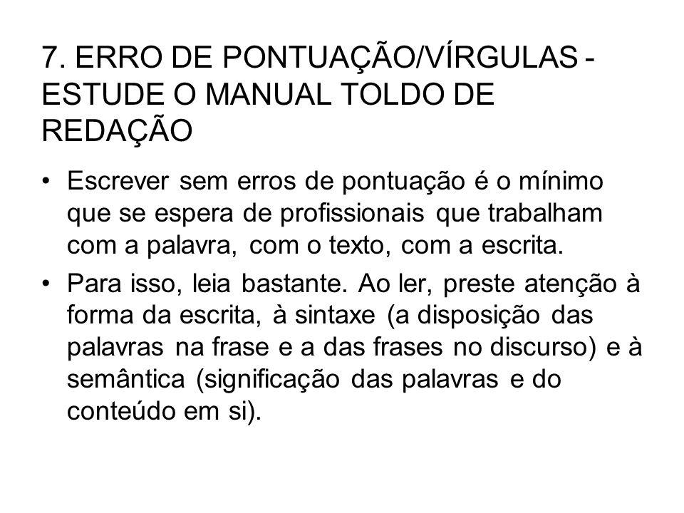 7. ERRO DE PONTUAÇÃO/VÍRGULAS - ESTUDE O MANUAL TOLDO DE REDAÇÃO