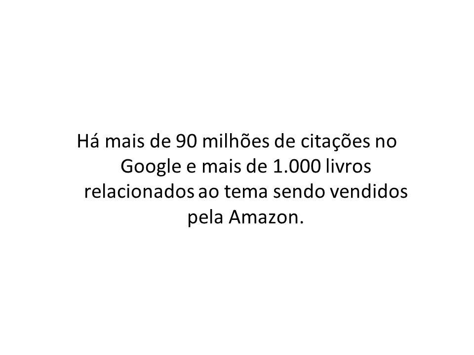 Há mais de 90 milhões de citações no Google e mais de 1