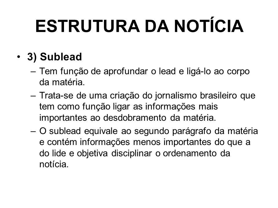 ESTRUTURA DA NOTÍCIA 3) Sublead
