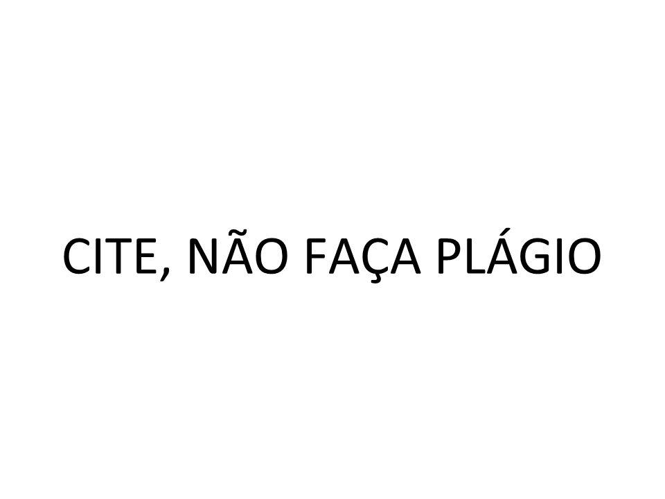 CITE, NÃO FAÇA PLÁGIO