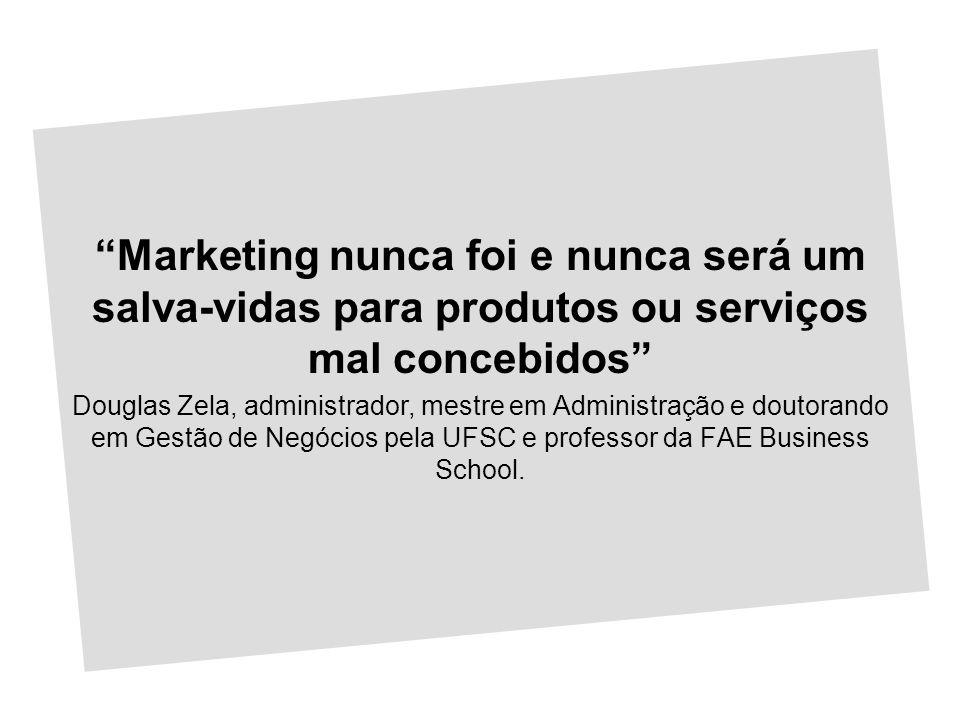 Marketing nunca foi e nunca será um salva-vidas para produtos ou serviços mal concebidos