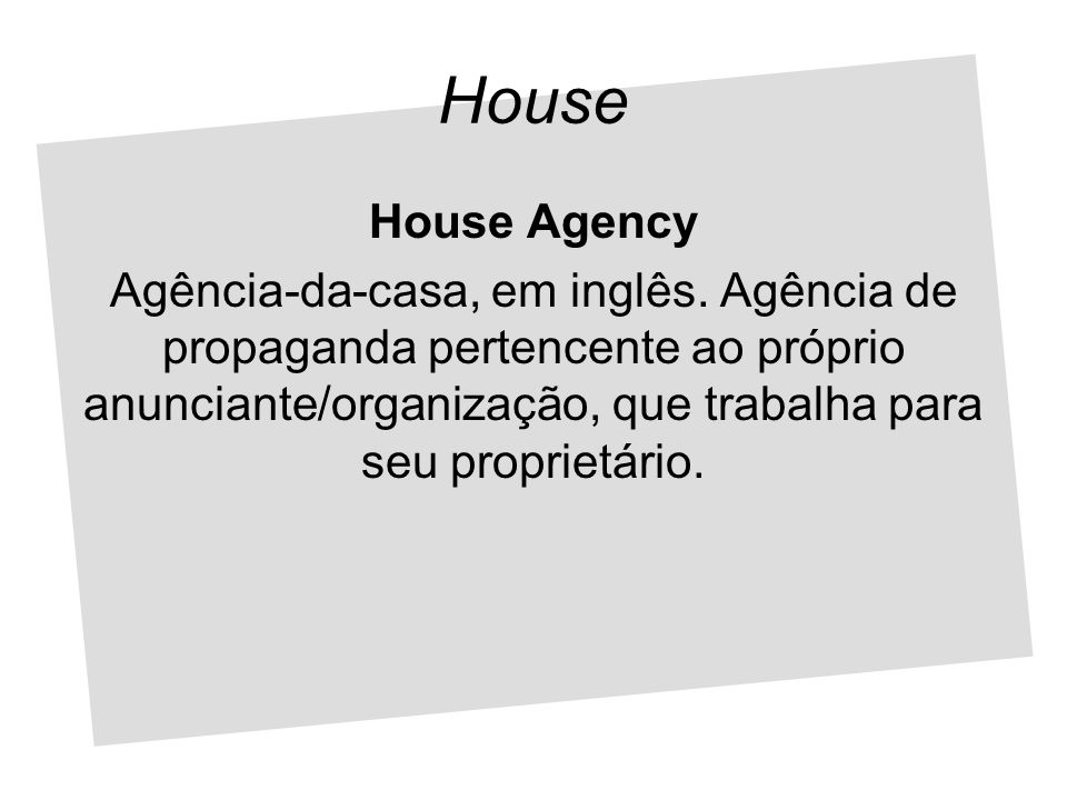 House House Agency.
