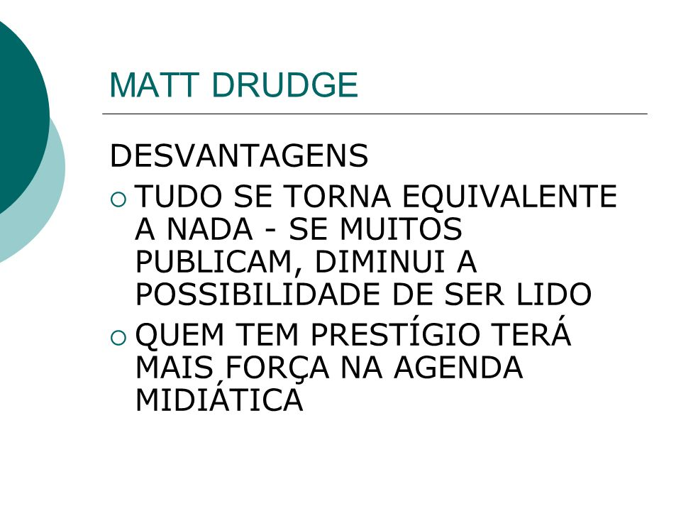 MATT DRUDGE DESVANTAGENS