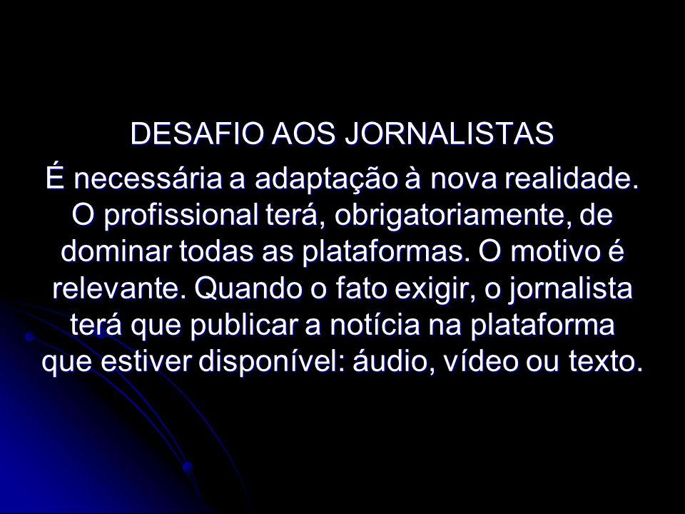 DESAFIO AOS JORNALISTAS