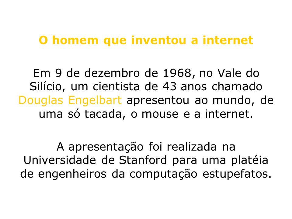 O homem que inventou a internet