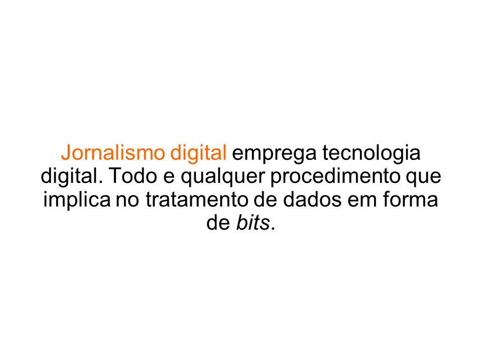 Jornalismo digital emprega tecnologia digital
