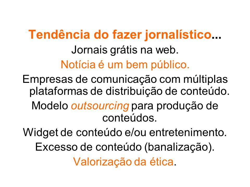 Tendência do fazer jornalístico...