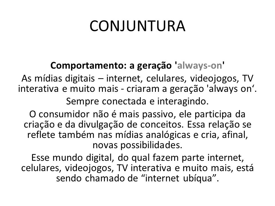 CONJUNTURA Comportamento: a geração always-on
