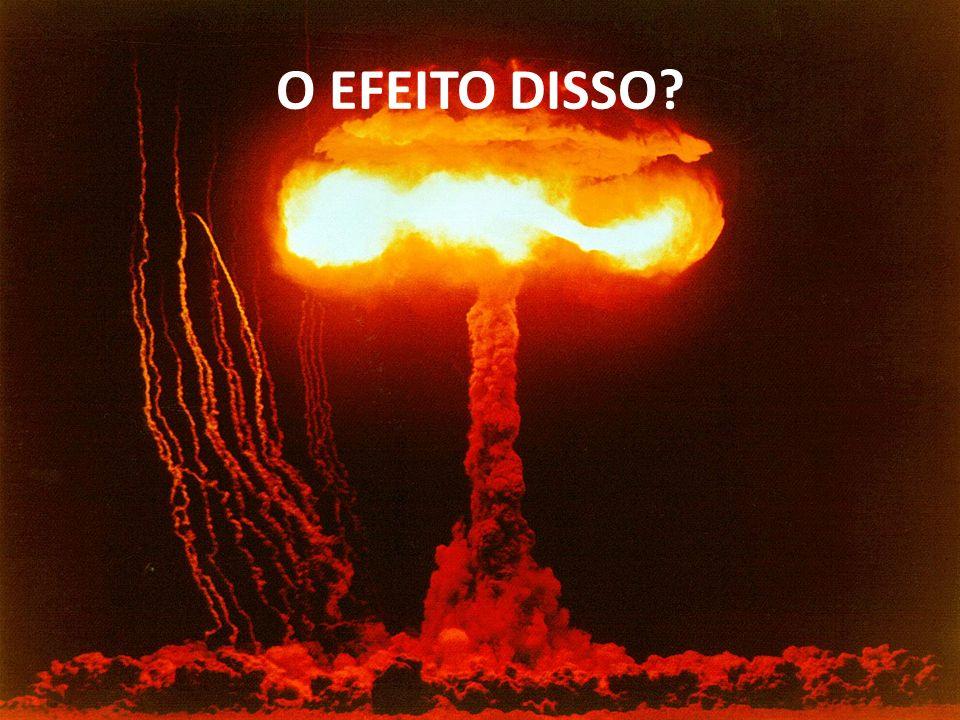 O EFEITO DISSO
