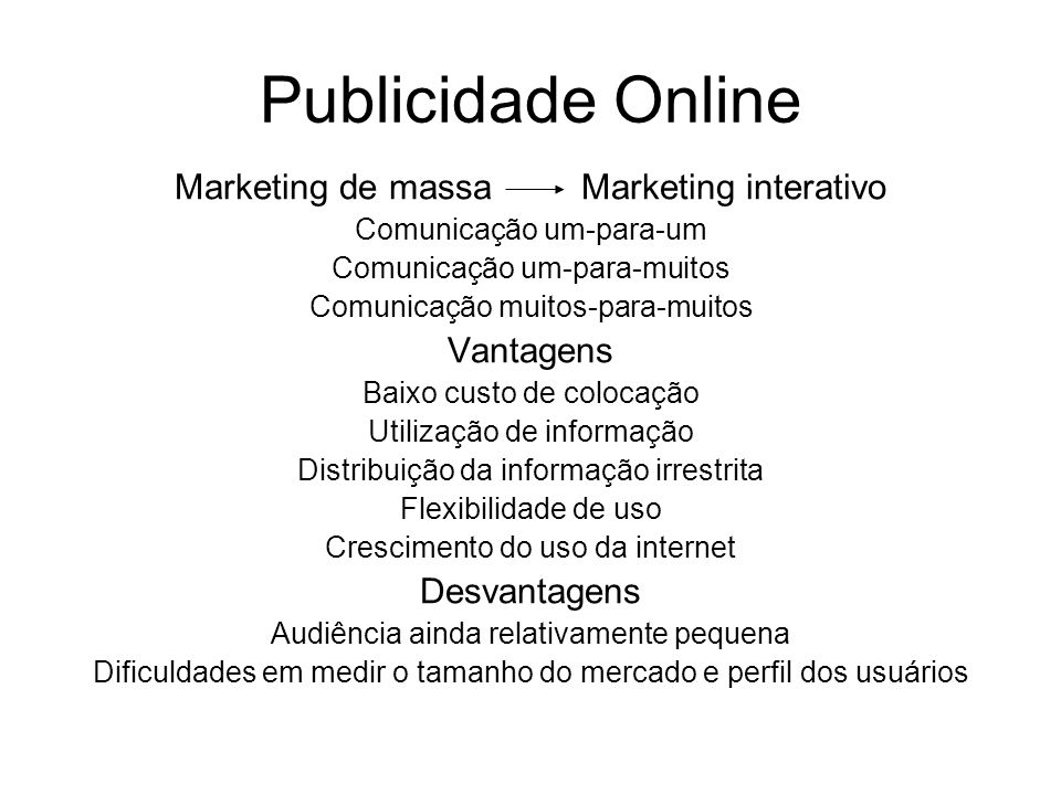 Publicidade Online Marketing de massa Marketing interativo Vantagens