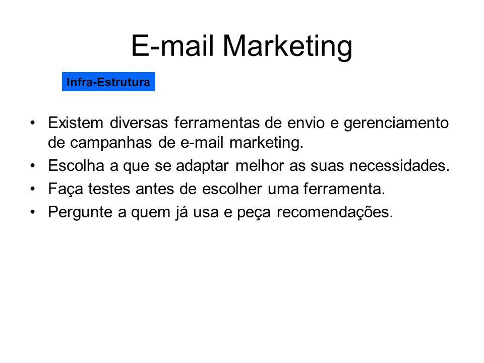 E-mail Marketing Infra-Estrutura. Existem diversas ferramentas de envio e gerenciamento de campanhas de e-mail marketing.