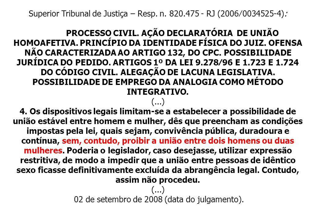 Superior Tribunal de Justiça – Resp. n. 820.475 - RJ (2006⁄0034525-4):