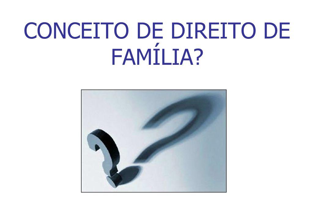CONCEITO DE DIREITO DE FAMÍLIA