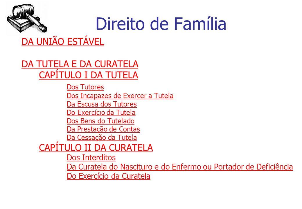 Direito de Família DA UNIÃO ESTÁVEL DA TUTELA E DA CURATELA