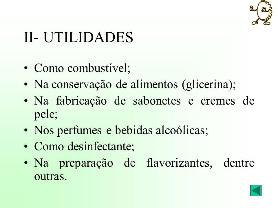 II- UTILIDADES Como combustível;