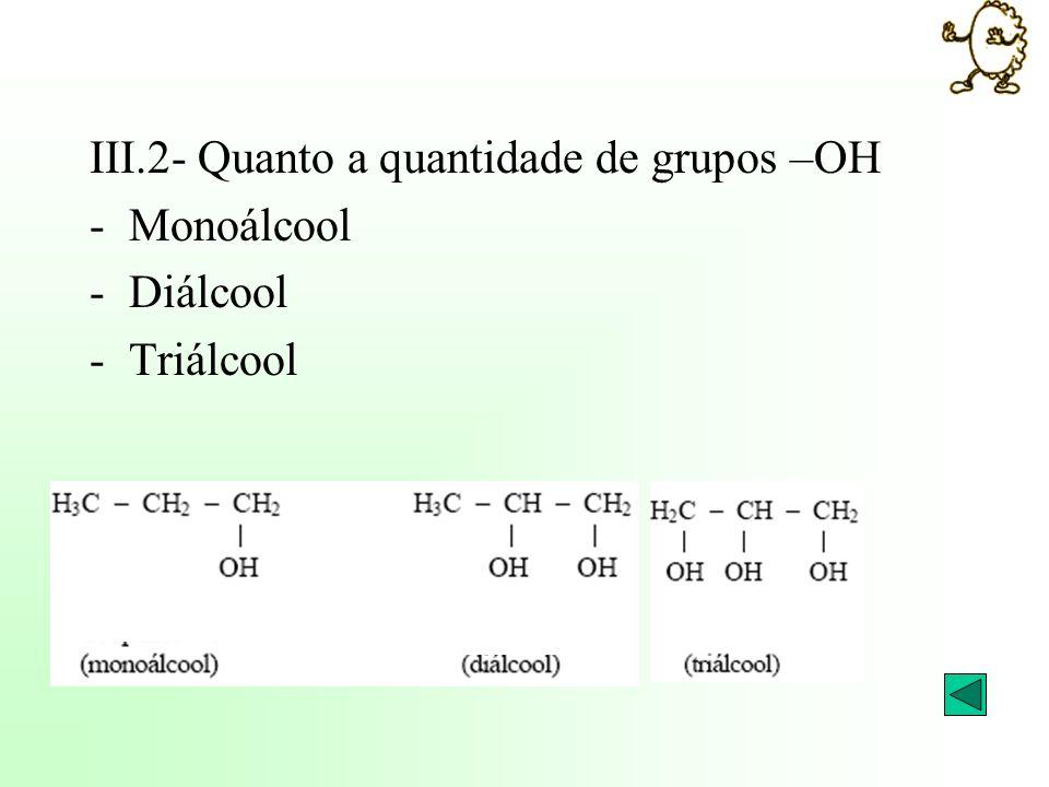 III.2- Quanto a quantidade de grupos –OH