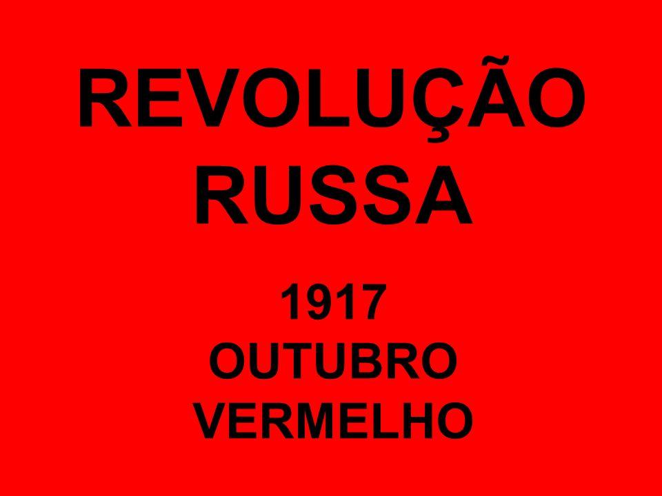 REVOLUÇÃO RUSSA 1917 OUTUBRO VERMELHO