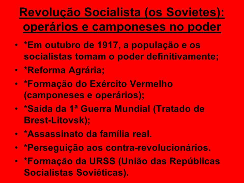 Revolução Socialista (os Sovietes): operários e camponeses no poder