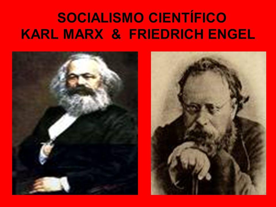SOCIALISMO CIENTÍFICO KARL MARX & FRIEDRICH ENGEL