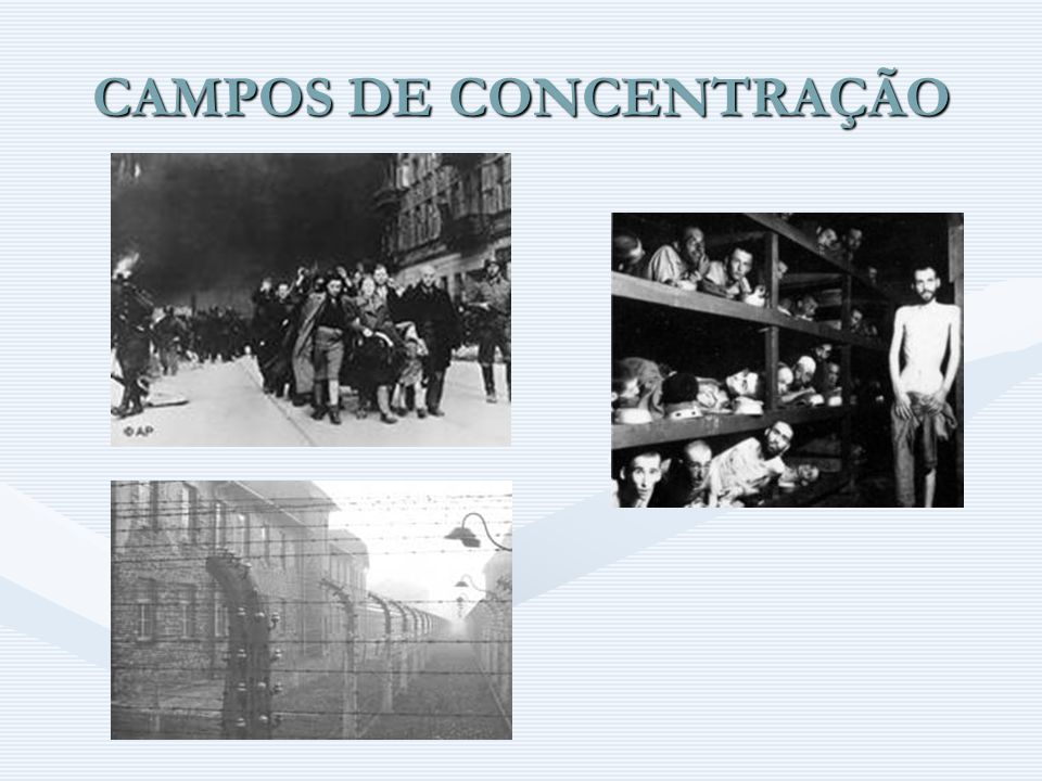 CAMPOS DE CONCENTRAÇÃO