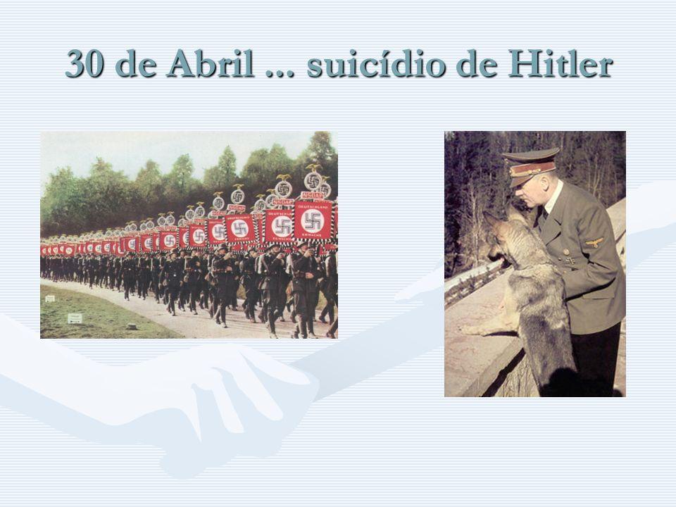 30 de Abril ... suicídio de Hitler