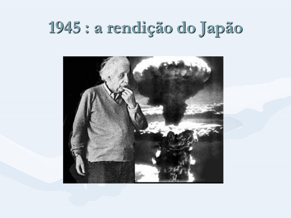 1945 : a rendição do Japão