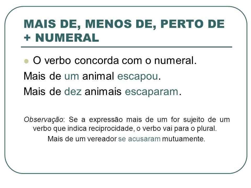MAIS DE, MENOS DE, PERTO DE + NUMERAL
