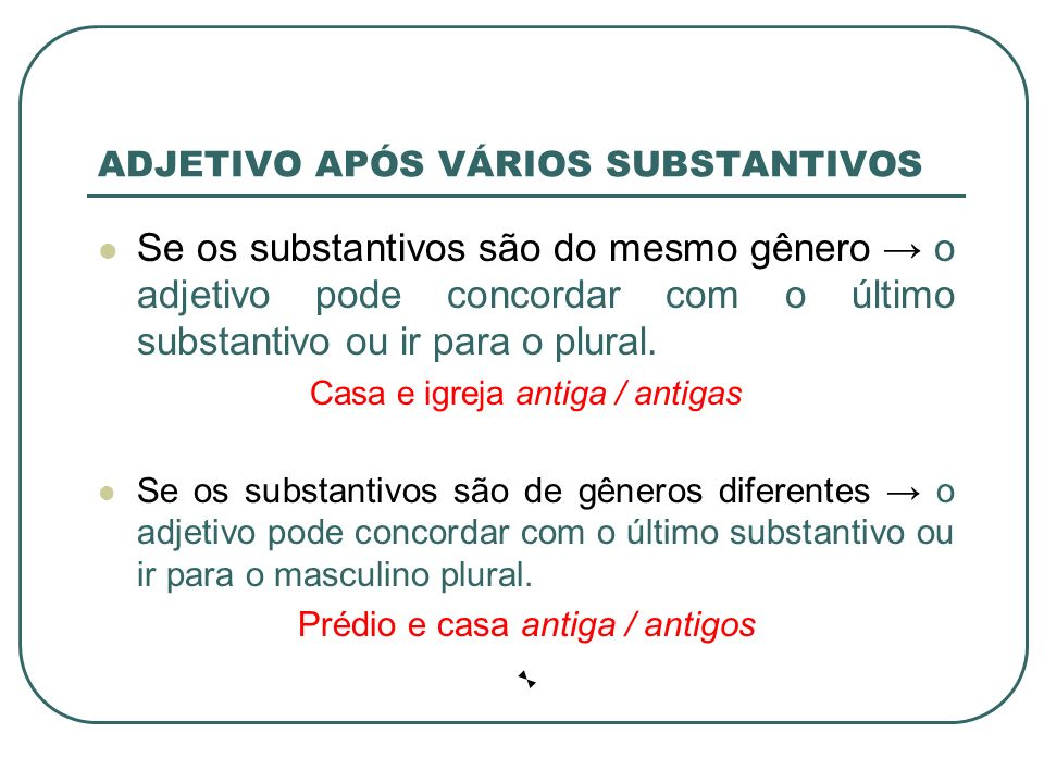 ADJETIVO APÓS VÁRIOS SUBSTANTIVOS