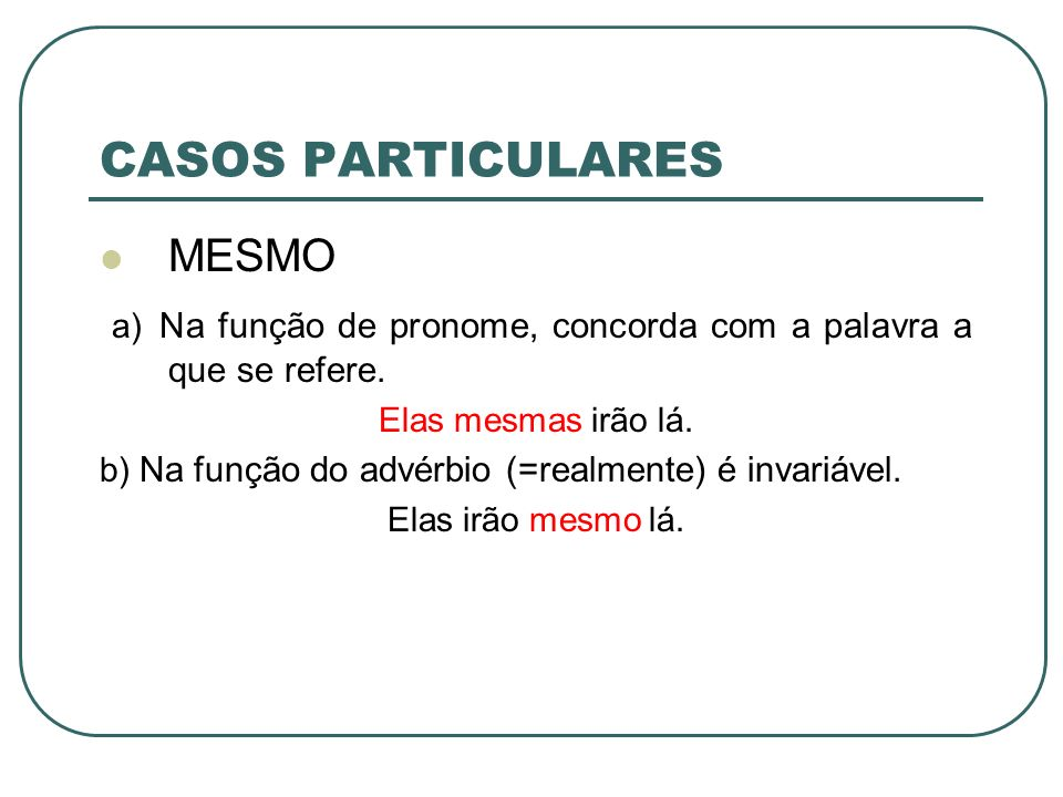 CASOS PARTICULARES MESMO
