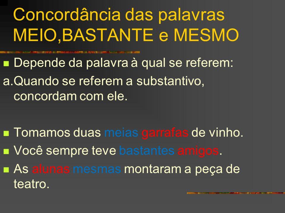 Concordância das palavras MEIO,BASTANTE e MESMO