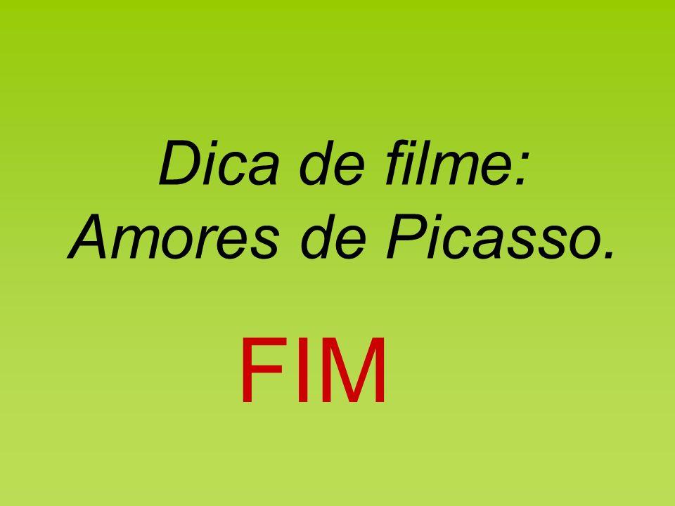 Dica de filme: Amores de Picasso.